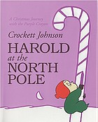 Harold at the North Pole : a Christmas journey with the purple crayon