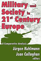 Military and society in 21st century Europe : a comparative analysis