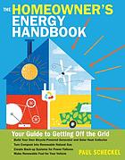 The homeowner's energy handbook : your guide to getting off the grid