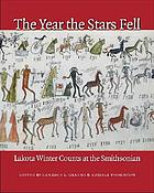 The year the stars fell : Lakota winter counts at the Smithsonian
