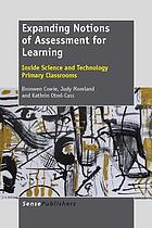 Expanding notions of assessment for learning : inside science and technology primary classrooms