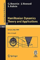 Hamiltonian dynamics theory and applications : lectures given at the C.I.M.E.-E.M.S. summer school held in Cetraro, Italy, July 1-10, 1999