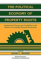 The political economy of property rights : institutional change and credibility in the reform of centrally planned economies