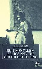 Sentimentalism, ethics, and the culture of feeling