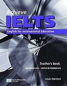 Achieve IELTS : English for international education. Teacher's book, intermediate - upper intermediate