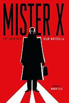 Mister X : the archives