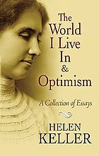 The world I live in and Optimism : a collection of essays