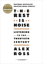 The rest is noise : listening to the twentieth century