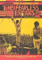 The fearless freaks : the wondrously improbable story of The Flaming Lips