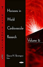 Horizons in world cardiovascular research. Volume 6
