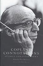 Copland connotations : studies and interviews