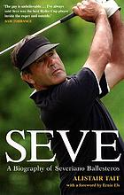 Seve : a biography of Severiano Ballesteros