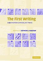 The first writing : script invention as history and process