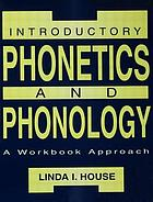 Introductory phonetics and phonology : a workbook approach