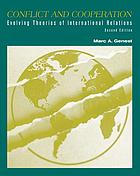 Conflict and cooperation : evolving theories of international relations