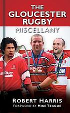 The Gloucester Rugby Miscellany.