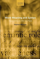 Word meaning and syntax : approaches to the interface