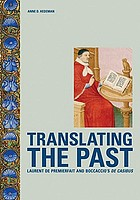 Translating the past : Laurent de Premierfait and Boccaccio's De casibus