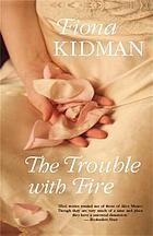 The trouble with fire