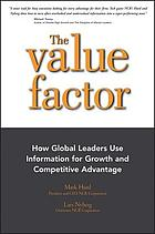 The value factor : how global leaders use information for growth and competitive advantage