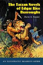 The Tarzan novels of Edgar Rice Burroughs : an illustrated reader's guide