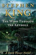 The dark tower. 08 : the wind through the keyhole