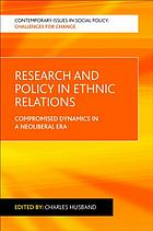 Research and policy in ethnic relations : compromised dynamics in a neoliberal era