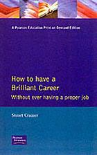 How to have a brilliant career without ever having a proper job : an active guide to self-employment