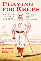Playing for keeps : a history of early baseball