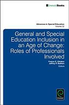 General and special education inclusion in an age of change : roles of professionals involved