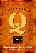 The lost gospel Q : the original sayings of Jesus