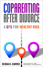 Coparenting after divorce : a GPS for healthy kids