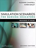Simulation scenarios for nurse educators : making it real
