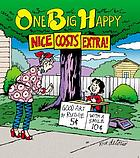 One big happy : nice costs extra!