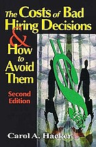 The costs of bad hiring decisions & how to avoid them