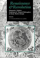 Renaissance and revolution : humanists, scholars, craftsmen, and natural philosophers in early modern Europe