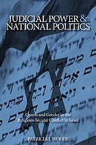 Judicial power and national politics : courts and gender in the religious-secular conflict in Israel