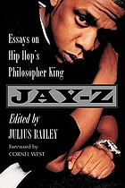 Jay-Z : essays on hip hop's philosopher king
