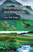 Biogeography and biodiversity : IGU Commission contribution to International Year of Planet Earth