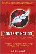 Content nation : surviving and thriving as social media changes our work, our lives, and our future