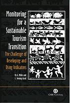Monitoring for a sustainable tourism transition : the challenge of developing and using indicators