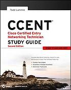 CCENT : Cisco Certified Entry Networking Technician study guide : [ICND1 Exam 640-822]