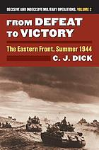 From defeat to victory : the Eastern Front, summer 1944