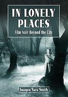 In lonely places : film noir beyond the city