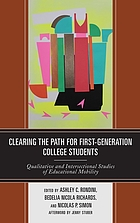 Clearing the path for first generation college students : qualitative and intersectional studies of educational mobility