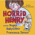 Horrid Henry and the bogey babysitter, Francesca Simon