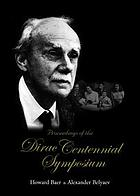 Proceedings of the Dirac Centennial Symposium : Florida State University, Tallahassee, USA, 6-7 December 2002