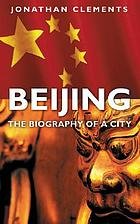 Beijing : the biography of a city