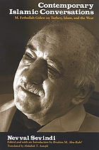 Contemporary Islamic conversations : M. Fethullah Gülen on Turkey, Islam, and the West