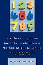 Teachers engaging parents and children in mathematical learning : nurturing productive collaboration